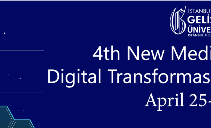 4. Uluslararası Yeni Medya Konferansı 25-26 Nisan'da gerçekleşecek