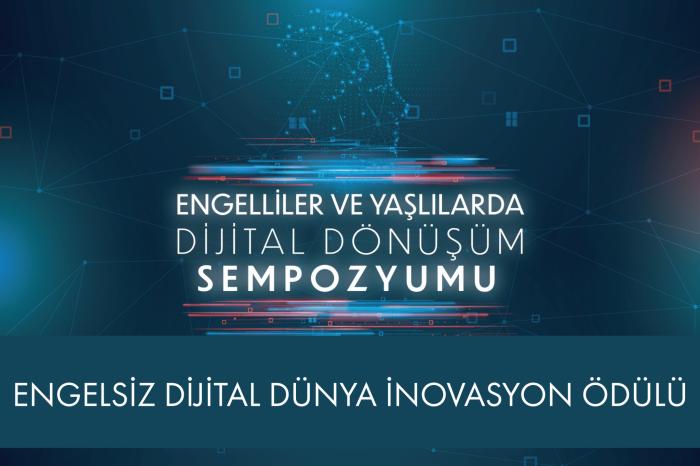 'Engelsiz Dijital Dünya İnovasyon Ödülü'ne son başvuru: 5 Haziran