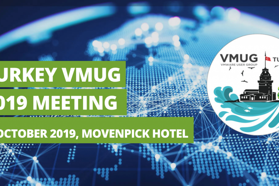 Turkey VMUG Meeting 2019, 22 Ekim'de Mövenpick Hotel'de