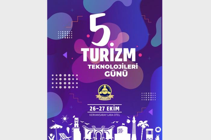 5. Turizm Teknolojileri Günü, 26-27 Ekim'de Antalya'da gerçekleşecek
