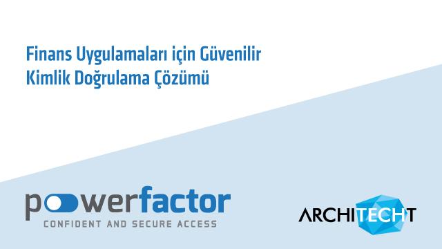 Architecht çok faktörlü kimlik doğrulama ürünü PowerFactor'ün SaaS dönüşümünü tamamladı
