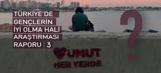 Türkiye'nin En Kapsamlı Gençlik Raporu'nun Üçüncüsü Açıklandı!