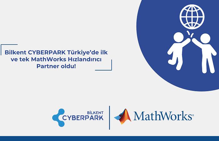 Bilkent CYBERPARK, 'MathWorks Hızlandırıcı İş Ortağı' oldu