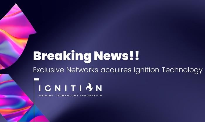 Exclusive Networks, Ignition Technology'yi Satın Aldığını Duyurdu