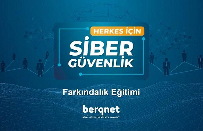 Berqnet Ücretsiz Siber Güvenlik Eğitimleriyle 5.000'den Fazla İnternet Kullanıcısına Ulaştı