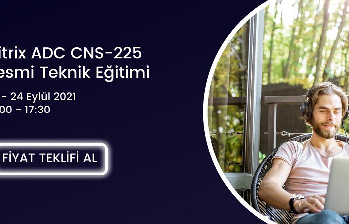 Citrix ADC CNS-225 Resmi Teknik Eğitimi / 20-24 Eylül 2021 tarihleri arasında gerçekleştirilecek!
