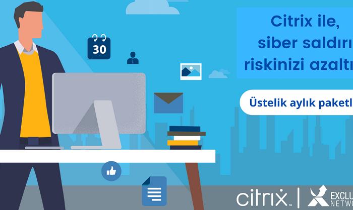 Citrix ile siber saldırı riskinizi azaltın